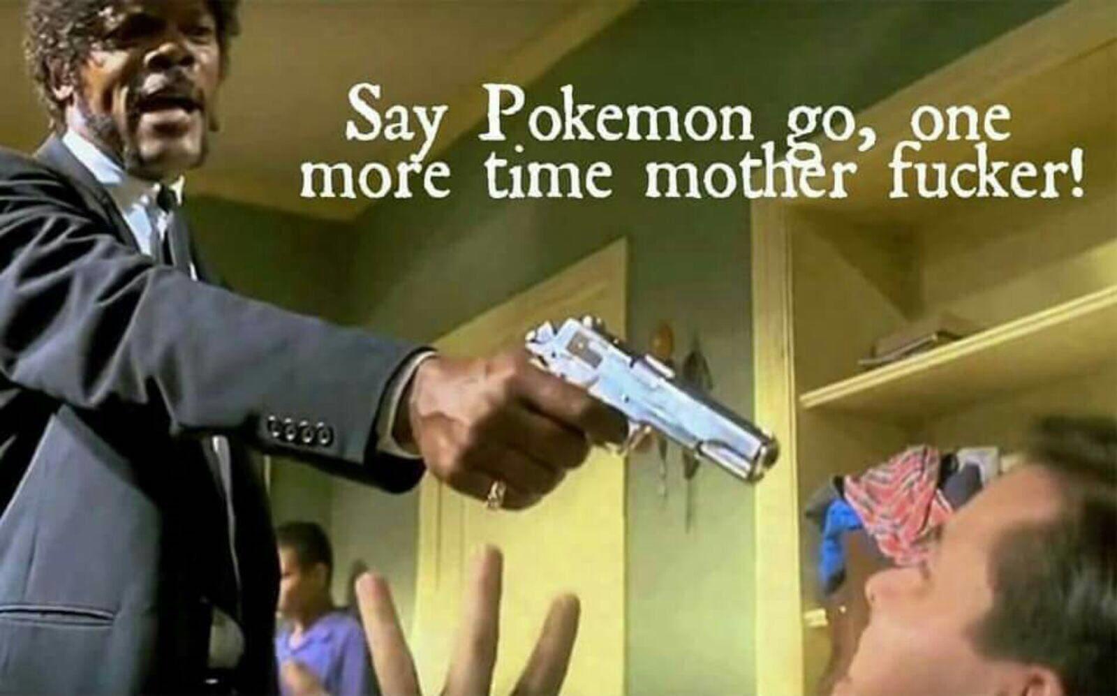 say pokemon go